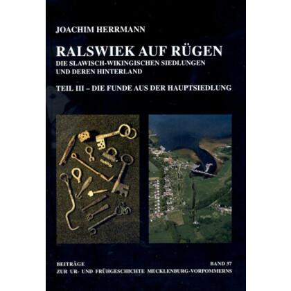 Ralswiek auf Rügen - Die slawisch-wikingischen Siedlungen und deren Hinterland - Teil III - Die Funde aus der Hauptsiedlung