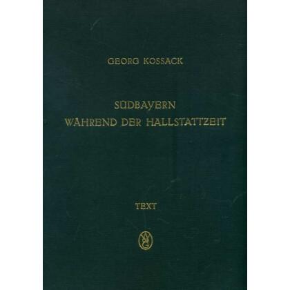 Südbayern in der Hallstattzeit - Text und Tafeln, 2 Bände