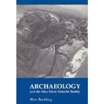Archaeology and the Man-Made Material Reality