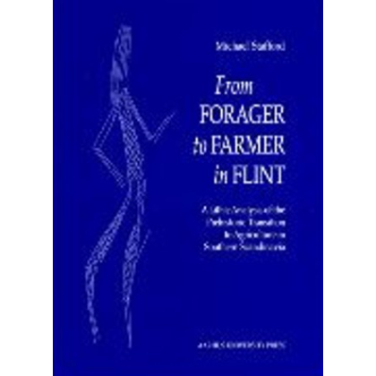 From Forager to Farmer in Flint. A Lithic Analysis of the Prehistoric Transition to Agriculture in Southern Scandinavia