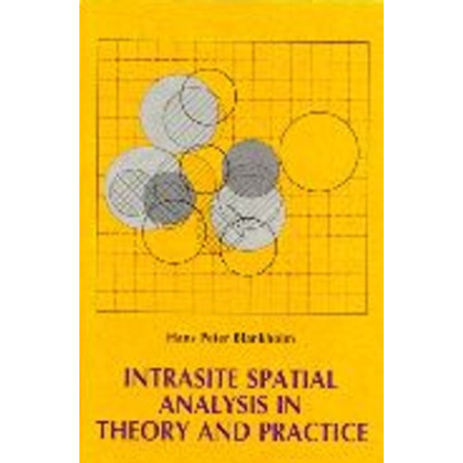 Intrasite Spatial Analysis in Theory and Practic