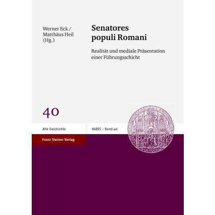Senatores populi Romani. Realität und mediale Präsentation einer Führungsschicht