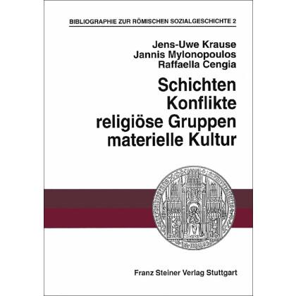 Bibliographie zur römischen Sozialgeschichte. 2. Schichten, Konflikte, religiöse Gruppen, materielle Kultur