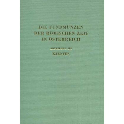 Die Fundmünzen der römischen Zeit in Österreich - Kärnten