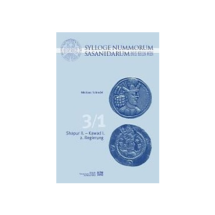 Sylloge Nummorum Sasanidarum Paris-Berlin-Wien, Band 3 / 1: Shapur II. - Kawad I. / 2. Regierung. Band 3 / 2: Katalogband