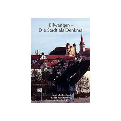 Ellwangen - Die Stadt als Denkmal