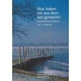 Was haben wir aus dem See gemacht? Kulturlandschaft Bodensee, Teil 2: Untersee