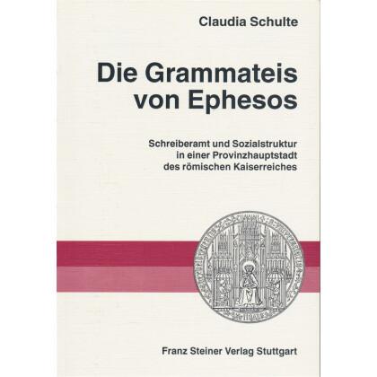 Die Grammateis von Ephesos. Schreiberamt und Sozialstruktur in einer Provinzhauptstadt des römischen Kaiserreichs