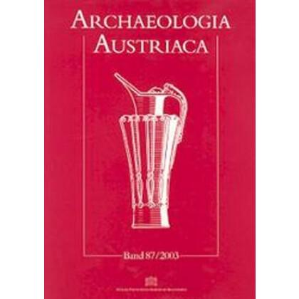 Archaeologia Austriaca, Band 87 - 2003