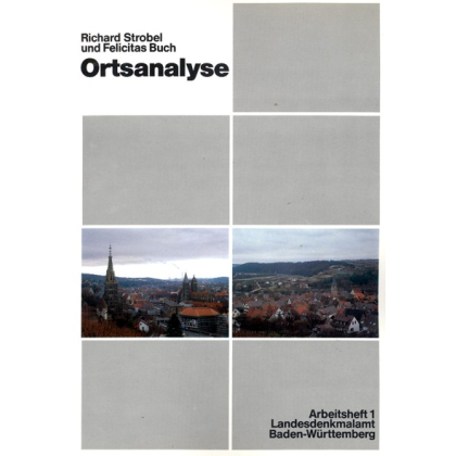 Ortsanalyse. Zur Erfassung und Bewertung historischer Bereiche. Strobel, Richard / Buch, Felicitas