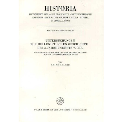 Untersuchungen zur hellenistischen Geschichte des 3. Jahrhunderts v. Chr. Zur Geschichte der Zeit des Ptolemaios Keraunos und zum Chremonideischen Krieg