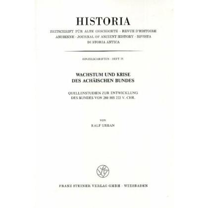 Wachstum und Krise des Achäischen Bundes. Quellenstudien zur Entwicklung des Bundes von 280 bis 222 v. Chr.