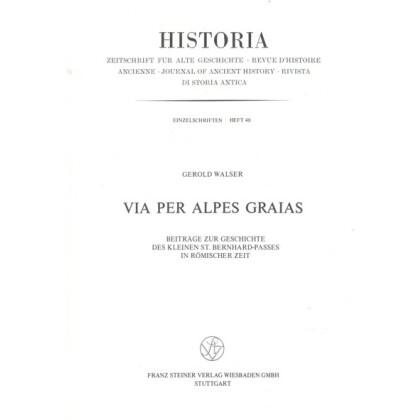 Via per Alpes Graias. Beiträge zur Geschichte des Kleinen St. Bernhard-Passes in römischer Zeit
