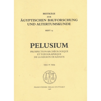 Pelusium - Prospection archéologique et topographique de la région de Kanais 1993 et 1994