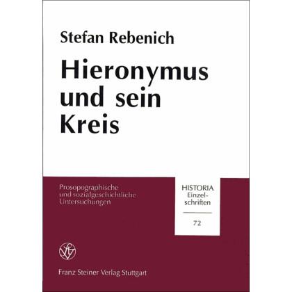 Hieronymus und sein Kreis. Prosopographische und sozialgeschichtliche Untersuchungen