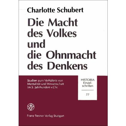 Die Macht des Volkes und die Ohnmacht des Denkens. Studien zum Verhältnis von Mentalität und Wissenschaft im 5. Jahrhundert v. Chr.
