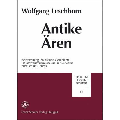 Antike Ären. Zeitrechnung, Politik und Geschichte im Schwarzmeerraum und in Kleinasien nördlich des Tauros