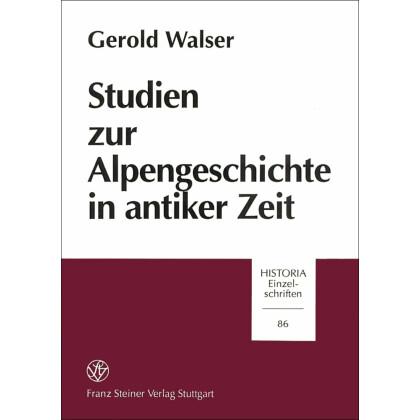 Studien zur Alpengeschichte in antiker Zeit