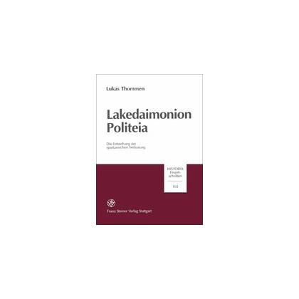 Lakedaimonion politeia. Die Entstehung der spartanischen Verfassung