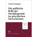 Die politische Rolle der Heraklesgestalt im griechischen...