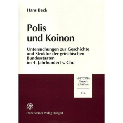 Polis und Koinon: Untersuchungen zur Geschichte und Struktur der griechischen Bundesstaaten im 4. Jahrhundert v. Chr.