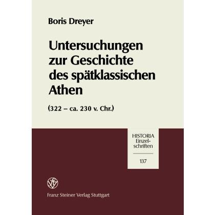 Untersuchungen zur Geschichte des spätklassischen Athen 322-ca. 230 v. Chr