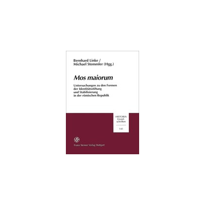 Mos Maiorum. Untersuchungen zu den Formen der Identitätstiftung und Stabilisierung in der römischen Republik