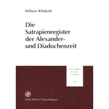 Die Satrapienregister der Alexander- und Diadochenzeit
