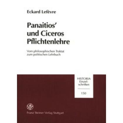Panaitios¹ und Ciceros Pflichtenlehre. Vom philosophischen Traktat zum politischen Lehrbuch