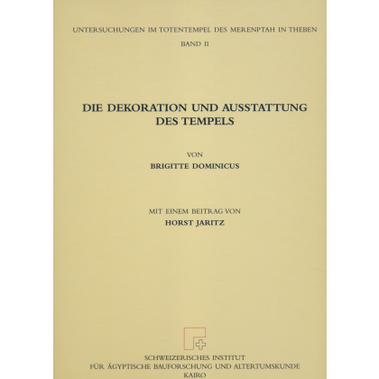 Untersuchungen im Totentempel des Merenptah in Theben - Die Dekoration und Ausstattung des Tempels