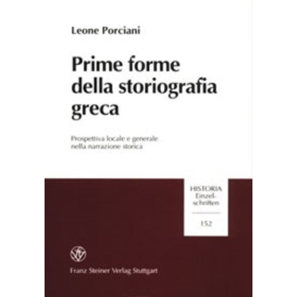 Prime forme della storiografia greca. Prospettiva locale e generale nella narrazione storica
