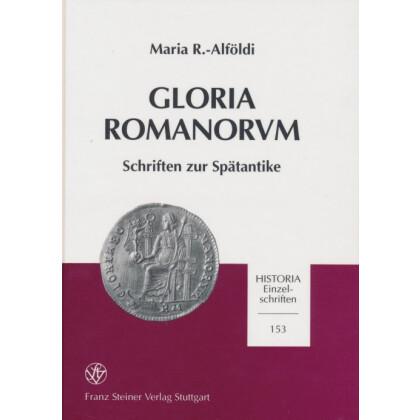 Gloria Romanorvm. Schriften zur Spätantike. Zum 75. Geburtstag der Verfasserin am 6. Juni 2001
