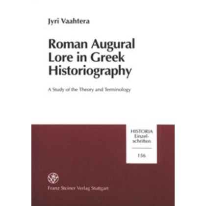 Roman Augural Lore in Greek Historiography. A Study of the Theory and Terminology