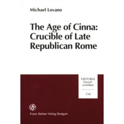 The Age of Cinna: Crucible of Late Republican Rome