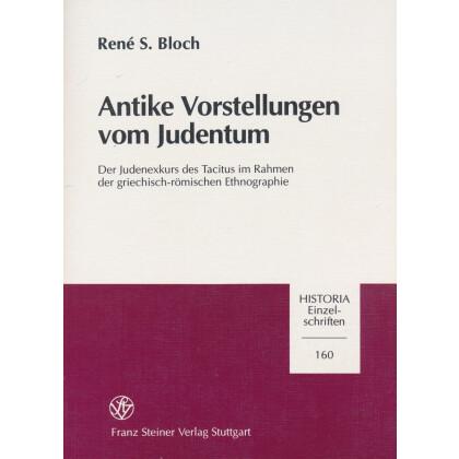 Antike Vorstellungen vom Judentum. Der Judenexkurs des Tacitus im Rahmen der griechisch-römischen Ethnographie