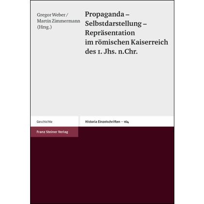 Propaganda - Selbstdarstellung - Repräsentation im römischen Kaiserreich des 1. Jhs. n. Chr,