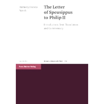 The Letter of Speusippus to Philip II. Introduction, Text, Translation and Commentary. With an Appendix on the Thirty-first Socratic Letter Attributed to Plato
