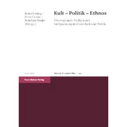 Kult  Politik  Ethnos. Überregionale Heiligtümer im Spannungsfeld von Kult und Politik. Kolloquium, Münster, 23.-24. November 2001