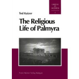The Religious Life of Palmyra - A Study of the Social...