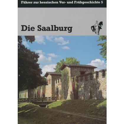 Die Saalburg - Führer zur hessischen Vor- und Frühgeschichte