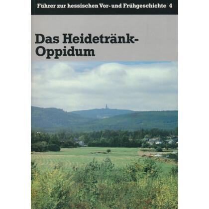 Das Heidetränk- Oppidum - Führer zur hessischen Vor- und Frühgeschichte