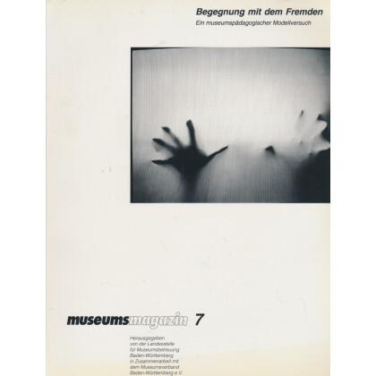 Begegnung mit dem Fremden. Ein museumspädagogischer Modellversuch