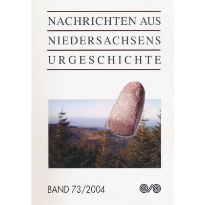 Nachrichten aus Niedersachsens Urgeschichte Band 73