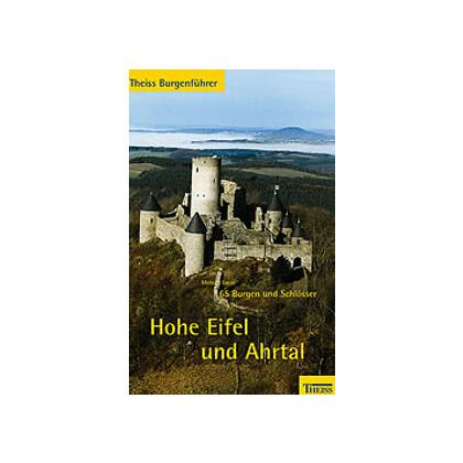 Theiss Burgenführer - Hohe Eifel und Ahrtal