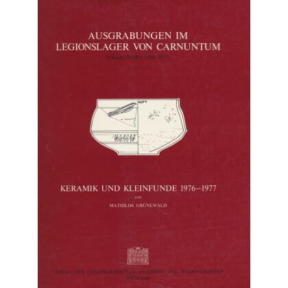 Ausgrabungen im Legionslager von Carnuntum - Keramik und Kleinfunde 1976 - 1977