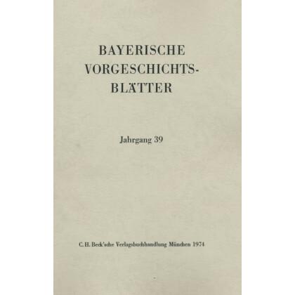 Bayerische Vorgeschichtsblätter, Jahrgang 39