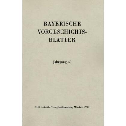 Bayerische Vorgeschichtsblätter, Jahrgang 40