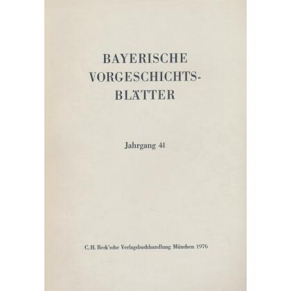 Bayerische Vorgeschichtsblätter, Jahrgang 41