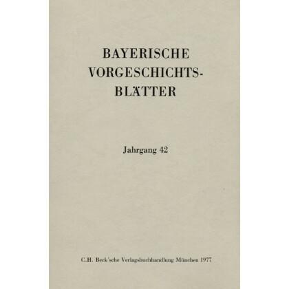 Bayerische Vorgeschichtsblätter, Jahrgang 42