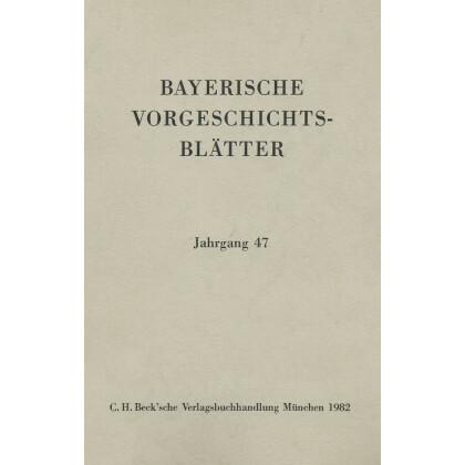 Bayerische Vorgeschichtsblätter, Jahrgang 47